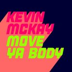 Kevin McKay – Move Ya Body