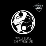 Wally Lopez – Cheater & Liar