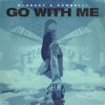 D-Groov, Zambelli – Go With Me