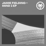 Jamie Fielding – Mind 3 EP