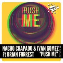 Nacho Chapado, Ivan Gomez, Brian Forrest – Push Me