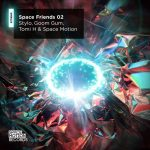 Tomi H, Space Motion, Stylo, Goom Gum – Space Friends 02