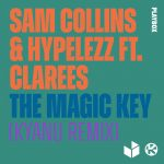 Sam Collins, HYPELEZZ, Clarees – Magic Key (Kyanu Remix)
