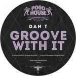 DAN T – Groove With It
