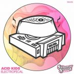 Acid Kids – Electropical