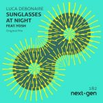 Luca Debonaire – Sunglasses At Night Feat.Yosh