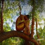 Ferreck Dawn, Alex Mills, Lee Foss – The Void
