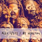 Alex Spite – Be Healthy