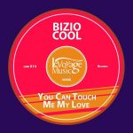 Bizio Cool – You can touch me my love