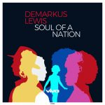 Demarkus Lewis – Soul Of A Nation
