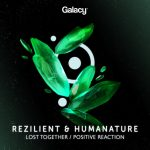 Humanature, Rezilient – Lost Together / Positive Reaction