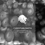 Christian Smith – Stratosphere the Remixes
