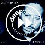 Sandy Rivera – Substance (Sandy Rivera's Mix)
