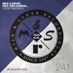 Milk & Sugar – Ron Carroll – House Dimension (Brokenears Remix)