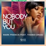 Thandi Draai, Mark Francis – Nobody But You