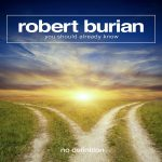 Robert Burian – You Should Already Know