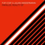 Julian Wassermann – Fur Coat – Parallel Reality EP