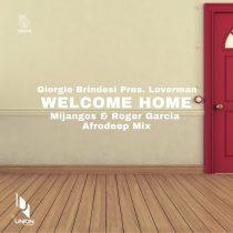 Loverman, Giorgio Brindessi – Welcome Home (Mijangos & Roger Garcia Afrodeep Mix)
