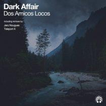 Dark Affair – Dos Amicos Locos
