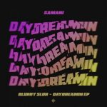 Blurry Slur – Daydreamin