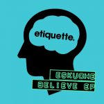Eskuche – Believe EP