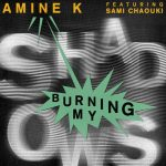 Amine K (Moroko Loko), Sami Chaouki – Burning My Shadows