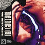 Piero Pirupa – No Control (Extended Mix)