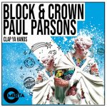 Paul Parsons – Block & Crown – Clap Ya Hands