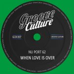 Nu Port 62 – When Love Is Over