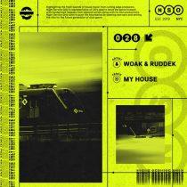WOAK, Ruddek – My House (Extended Mix)