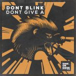 DONT BLINK – DONT GIVE A (Extended Mix)