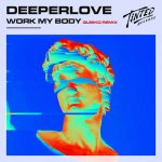 Deeperlove – Work My Body (Qubiko Extended Remix)