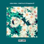 Adrian Matos – A Brief Touch Of Happiness EP