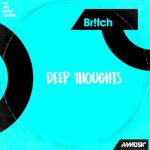 Br!tch – Deep Thoughts