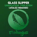 Glass Slipper – Unification Vibration (Atjazz Remixes)