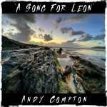 Andy Compton – A Song for Leon