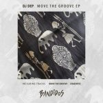 DJ Dep – Move The Groove EP