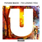Yvvan Back – I'm Losing You