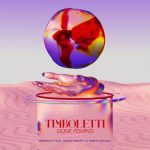 Timboletti – Gone fishing
