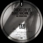 Chicks Luv Us – Dance Machine EP