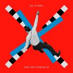 All Is Well – One For Florian EP