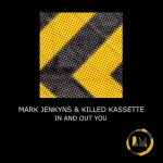 Mark Jenkyns – Killed Kassette – In and out You (Extended Mixes)