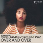 Wheeler del Torro – Beautiful Thieves – Jaidene Veda – Over And Over