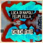 Luca Di Napoli, Felipe Fella – Check This