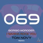 Giorgio Moroder – I Wanna Rock You (Tom Novy Remix)