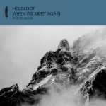 Helsloot – When We Meet Again