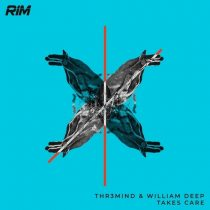 THR3MIND, William Deep – Takes Care