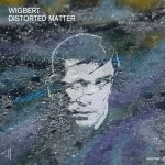 Wigbert – Distorted Matter