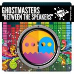 GhostMasters – Between The Speakers