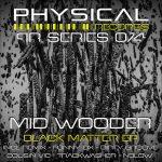 Mid Wooder – Black Matter EP
